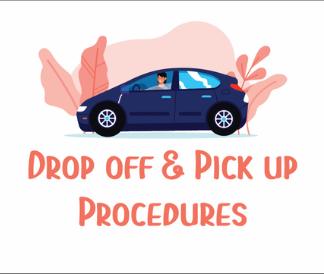 drop off and pick up procedures