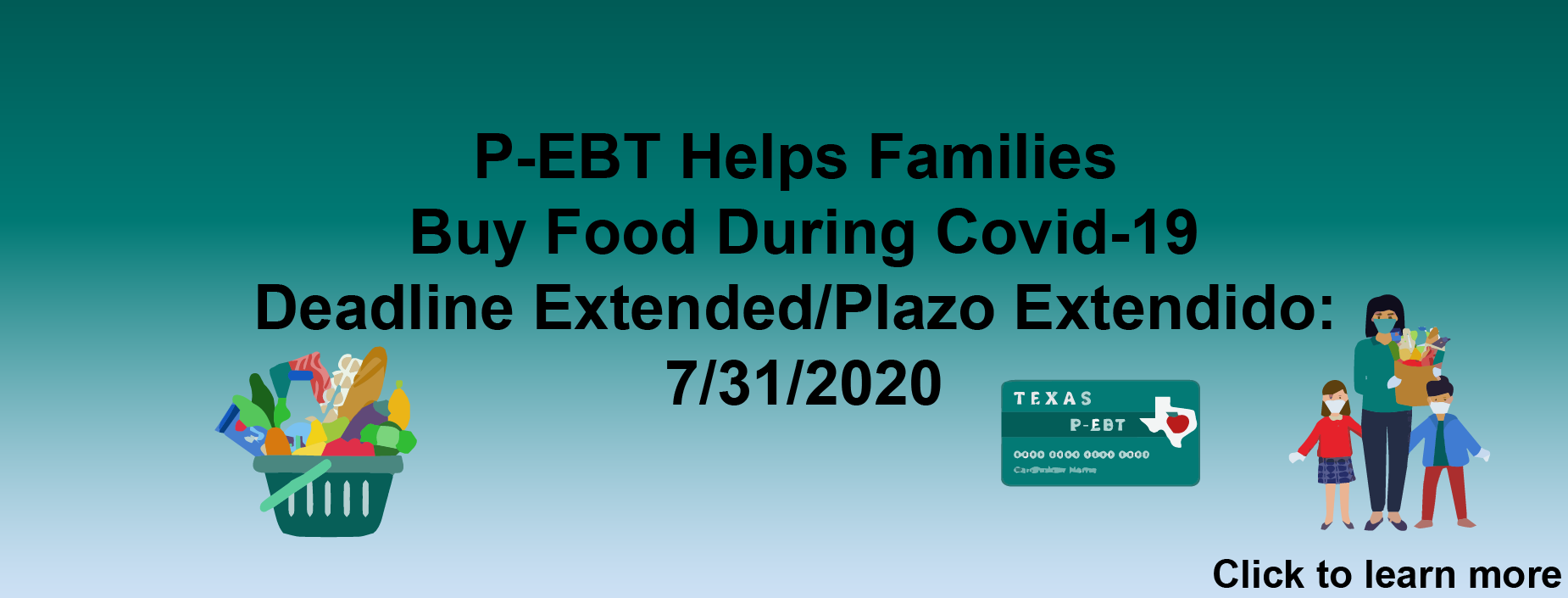 P-EBT Helps Families  Buy Food During Covid-19 Deadline Extended/Plazo Extendido:  7/31/2020