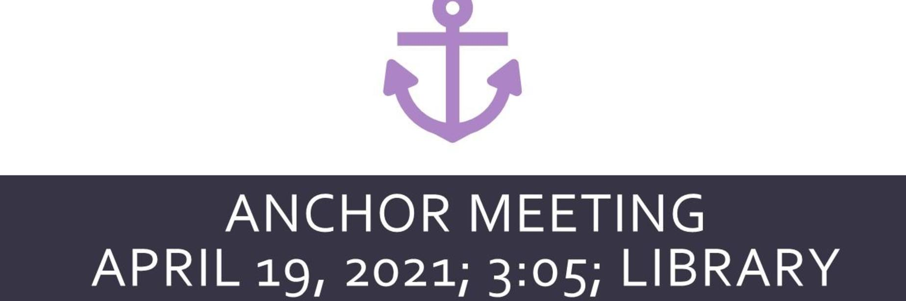 Anchor Meeting April 19, 2021; 3:05; Library