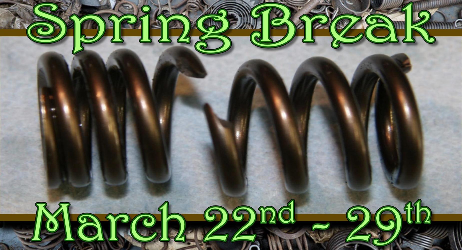 Spring Break - March 22 - 29