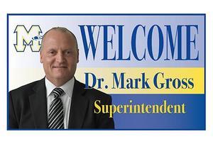 Welcome Dr. Mark Gross, Superintendent