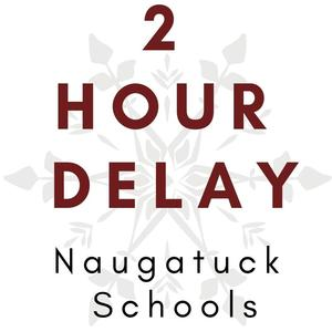 2 hour delay Naugatuck Schools