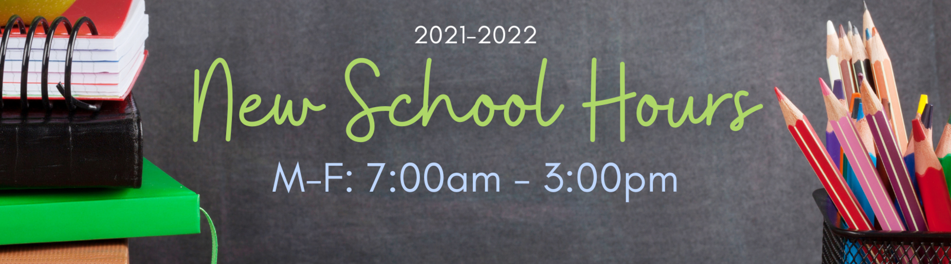 New school hours display. 7am-3pm