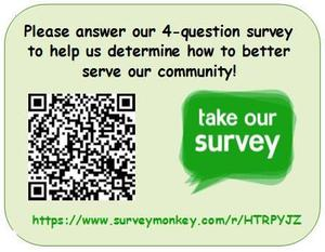 Please take our brief 4-question survey to help us determine how to better serve our community! https://www.surveymonkey.com/r/HTRPYJZ