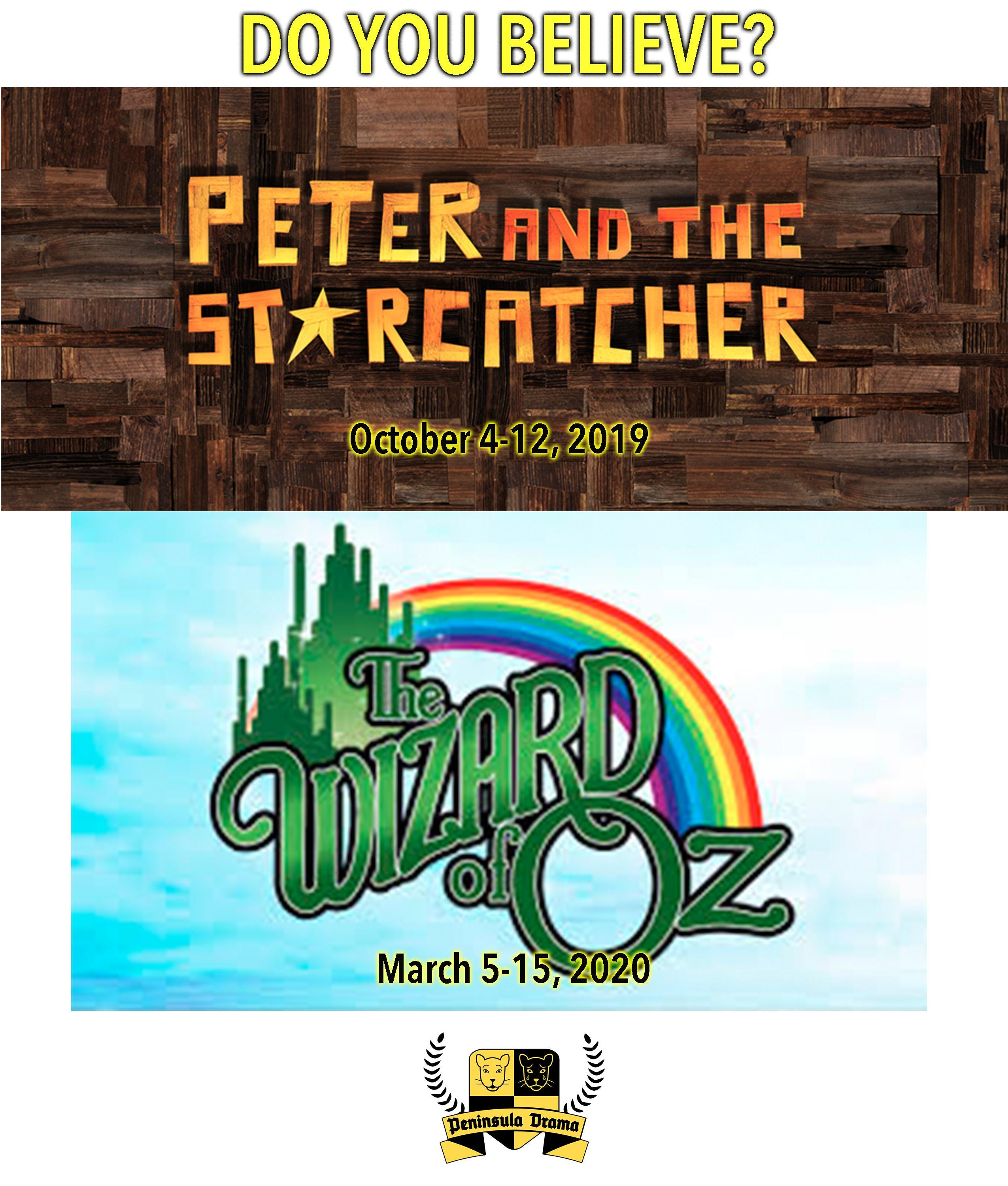Peter and the Starcatcher, October, 2019; Wizard of Oz, March, 2020