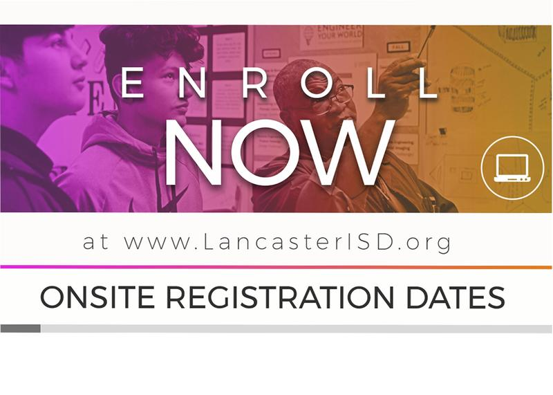 Lancaster ISD Onsite Enrollment Dates are July 30 to August 9 Thumbnail Image
