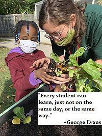 """""""Every student can learn, just not on the same day, or in the same way."""" -George Evans"""
