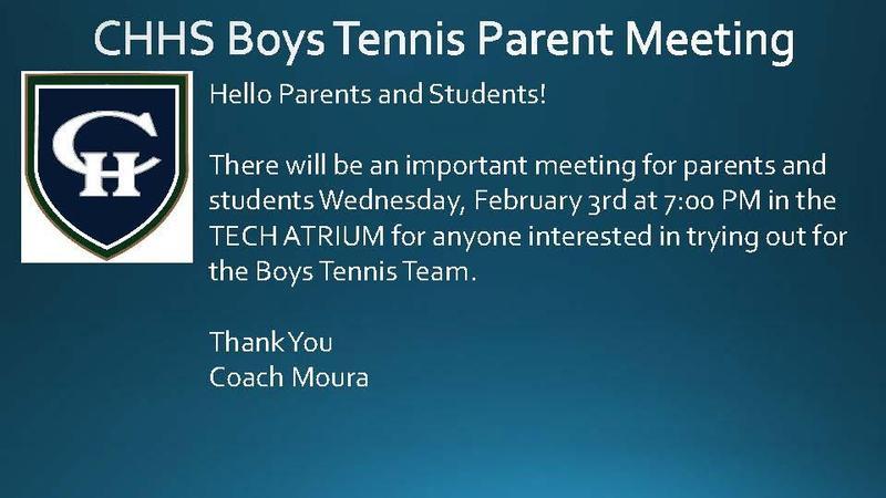 CHHS Boys Tennis Parent Meeting Feb. 3rd 7PM in the Tech Atrium.