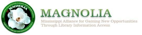 Magnolia-Miss Alliance for Gaining New Opportunities through Library Information Access