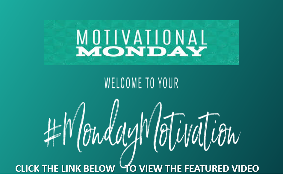 MOTIVATIONAL MONDAYS VIDEO SERIES