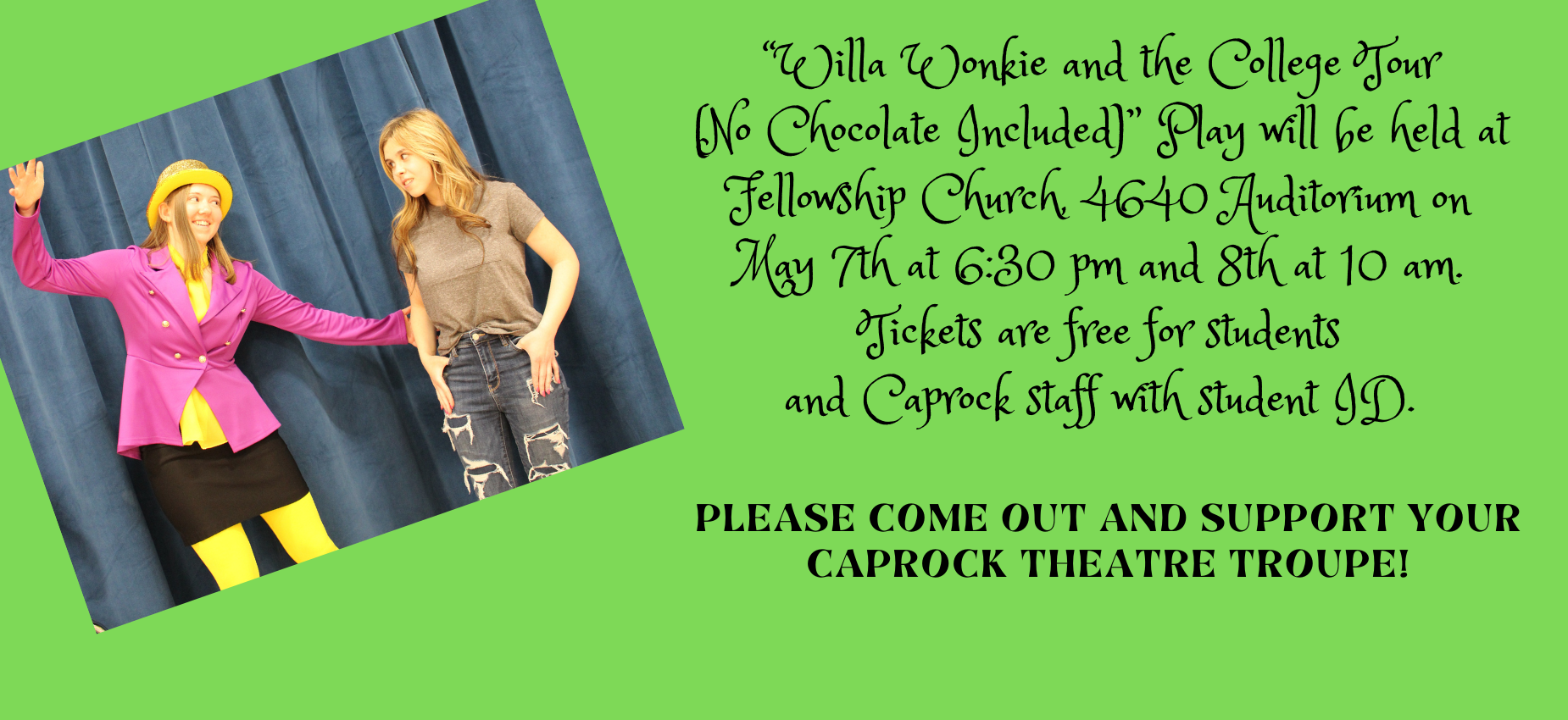 See the play Willa Wonkie and the college tour on May 7th and 8th