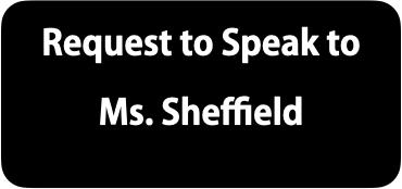 Speak to Ms. Sheffield
