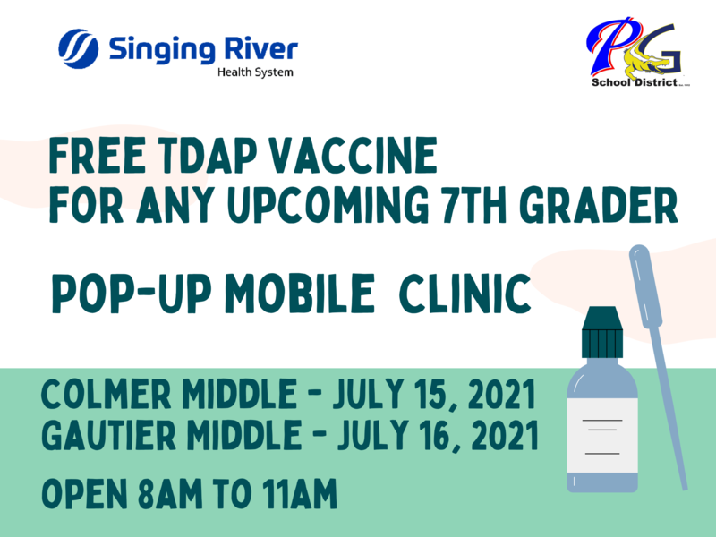 Singing River Hospital will be bringing their mobile unit to Colmer Middle School on Thursday, July 15th from 8-11 and Gautier Middle School on Friday, July 16th from 8-11 to provide free Tdap vaccines during registration for any upcoming 7th grade student that needs one.