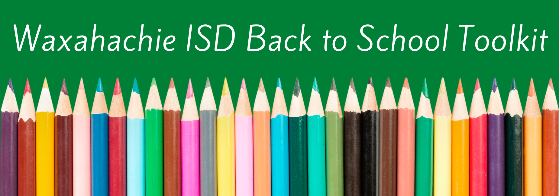 graphic with colored pencils reads Waxahachie ISD back to school toolkit