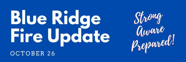 Update Regarding Blue Ridge Fire - October 26, 2020 Featured Photo