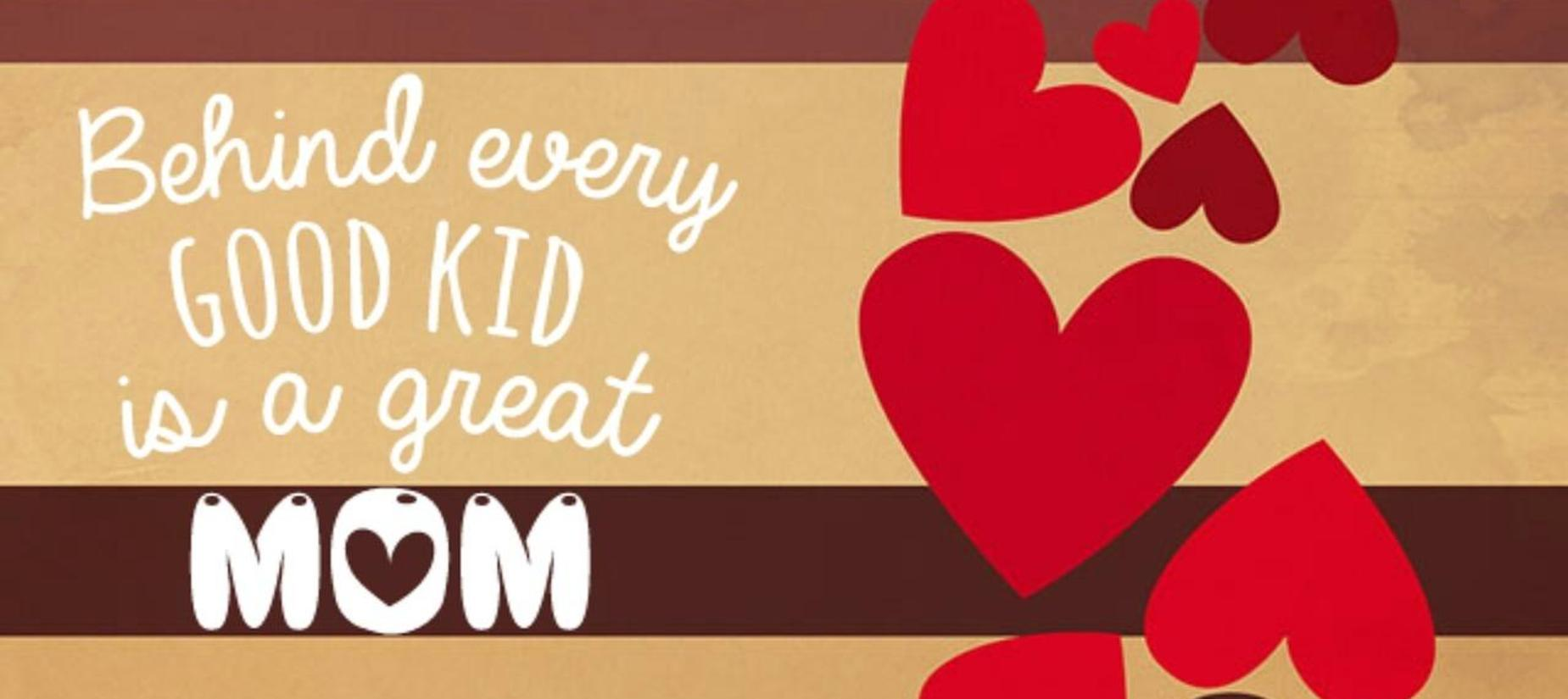dark and light brown stripes - red hearts with words that say behind every good kid is a great mom