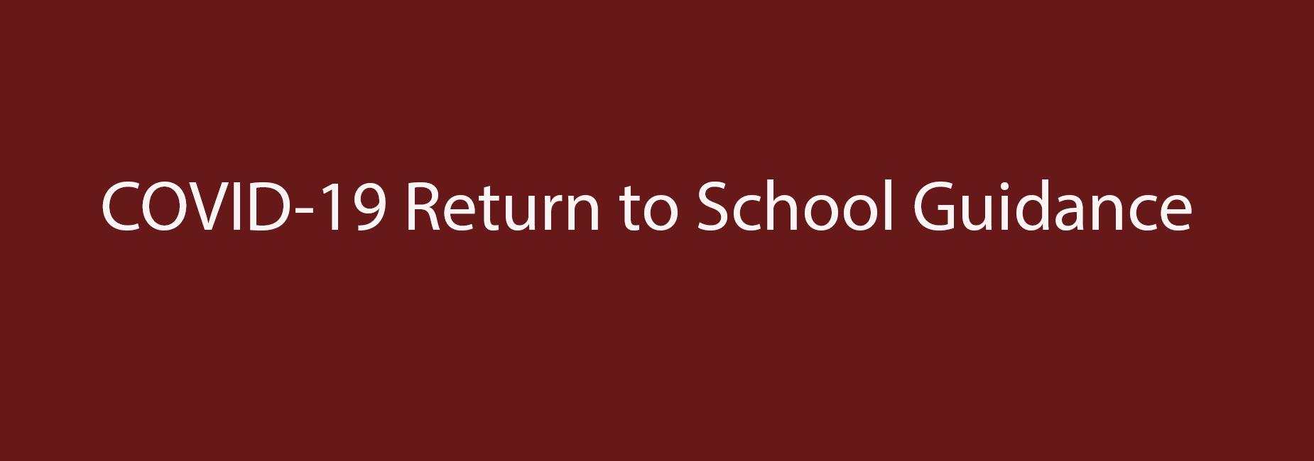 COVID-19 Return to School Guidance