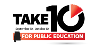 The Alabama State Department of Education is conducting a statewide survey concerning some of the perceptions on public education in the state – and we need YOUR help. FromTuesday, September 10, 2019,untilThursday, October 10, 2019,we will embark upon theTAKE 10 FOR PUBLIC EDUCATIONsurvey; an attempt to capture the opinions of a broad spectrum of Alabamians.