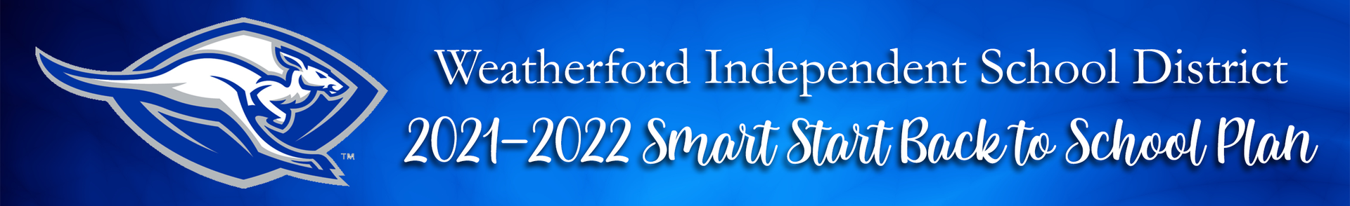 Text on blue background: Weatherford Independent School District 2021-2022 Smart Start Plan