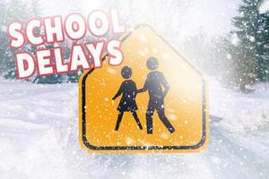 School Delayed sign