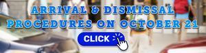 Arrival & Dismissal Procedures for Return to School on October 21, 2020