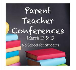 conference March 12 & 13th, no school for students