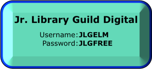 Click to go to Jr. Library Guild's website for free eBooks. Username is J L G E L M and password is J L G F R E E