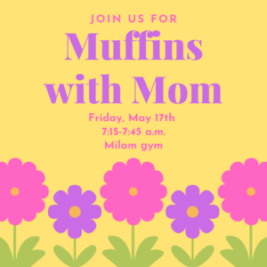 Muffins with Mom, Friday, May 17, 2019