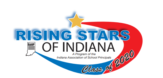 Rising Star of Indiana A Program of the Indiana Association of School Principals Class of 2020