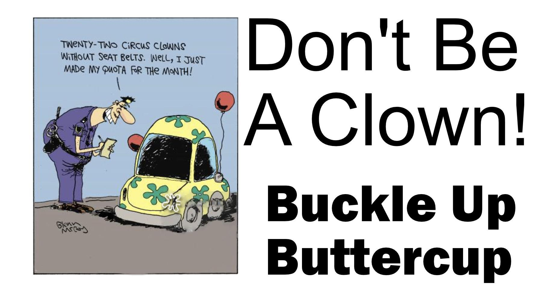 Don't Be a Clown - Buckle Up