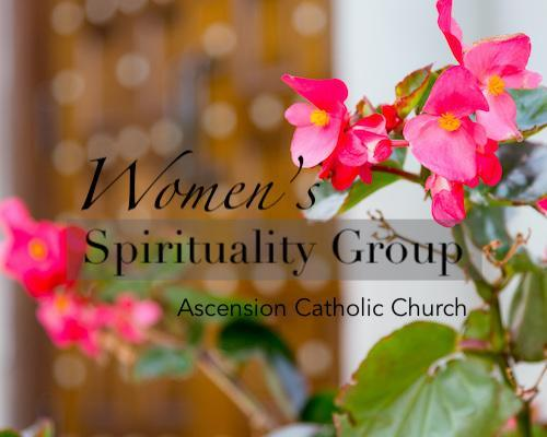 Women's Spirituality Group invites all women of the Ascension community to join them on the 2nd Thursday of each month Featured Photo