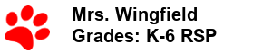 Mrs. Wingfield - Grades: K-6 RSP