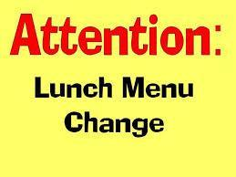 Lunch Menu change for Friday, 11-15-19 Featured Photo