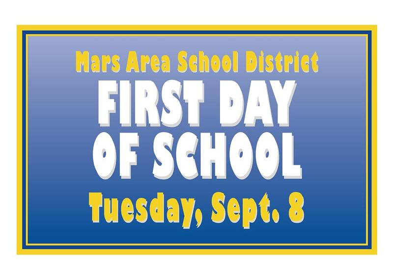 Mars Area School District First Day of School - Tuesday, Sept. 8