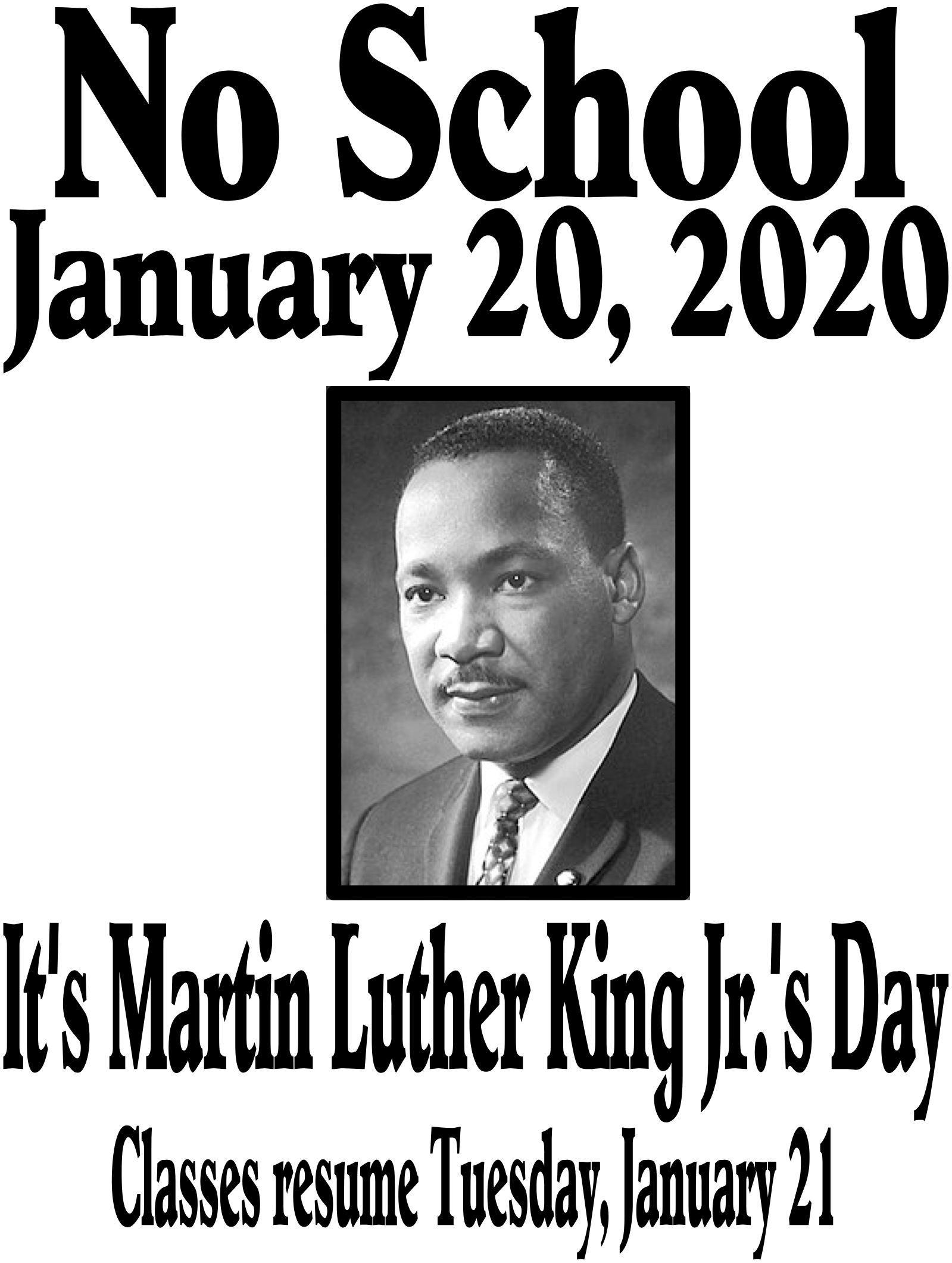 No school January 20, 2020. It's Martin Luther King Jr. 's Birthday poster
