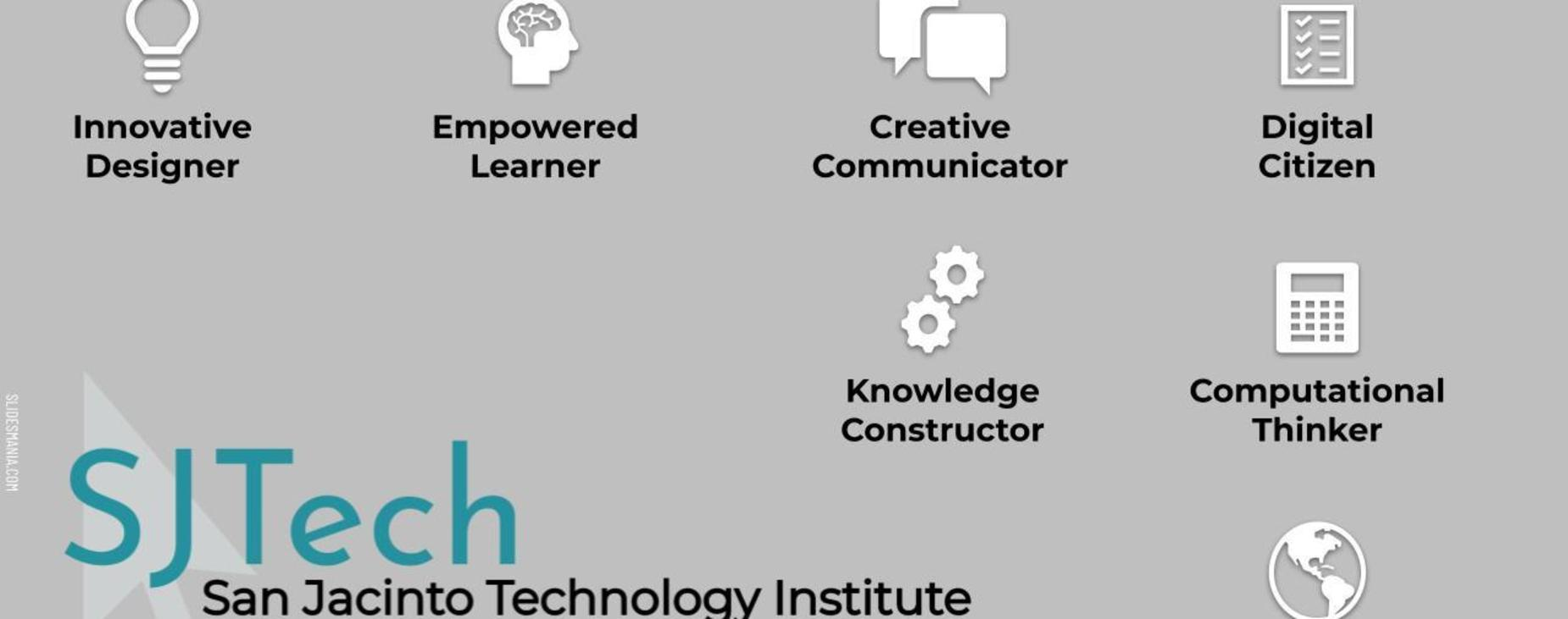 SJTech students are innovative designers, empowered learners, creative communicators, digital citizens, knowledge constructors, computational thinkers, and global collaborators