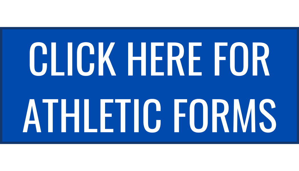 CLICK HERE FOR ATHLETIC FORMS