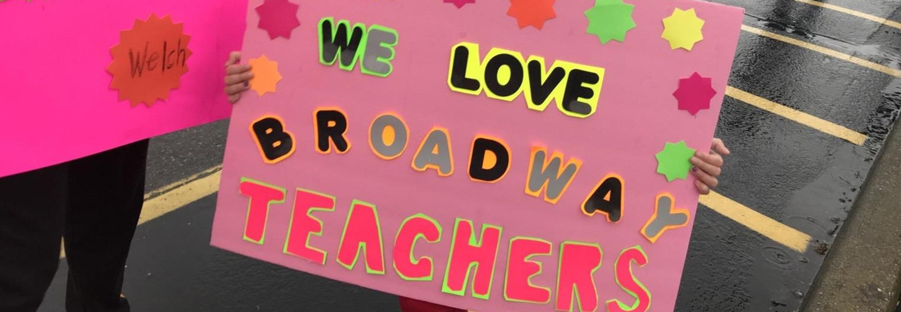 We love Broadway teachers sign
