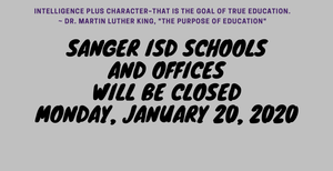 Sanger ISD Schools and Offices Closed Monday, January 20, 2020