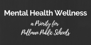 Mental Health Wellness is a Priority at Pullman Public Schools