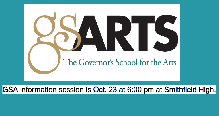 Governor's School for the Arts Information Meeting is Oct. 23 at Smithfield High School at 6:00pm.
