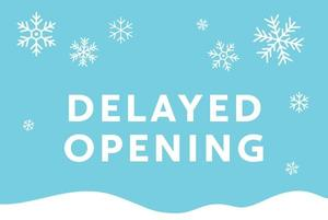 Delayed Opening