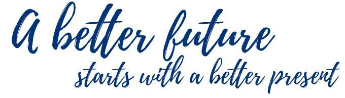 a better future starts with a better present