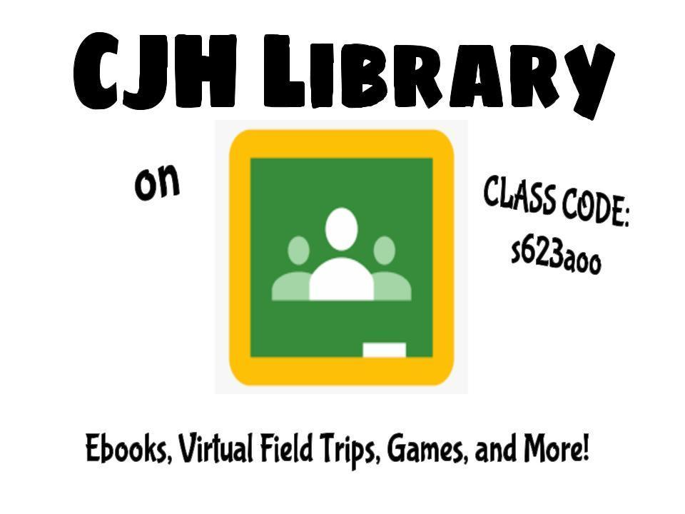 Join the CJH Library on Google Classroom.