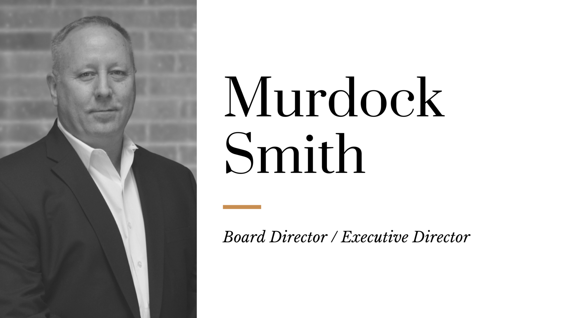 Murdock Smith - Executive Director
