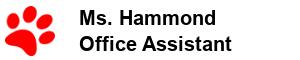 Ms. Hammond - Office Assistant