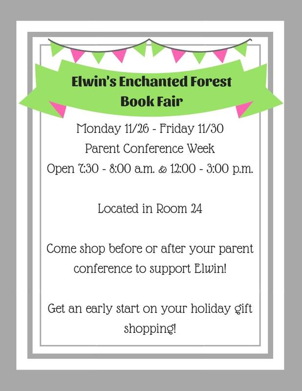 Poster advertising Elwin's Book Fair in Room 24 from 7:30 a.m. to 8:00 a.m. and 12:00 p.m. to 3:00 p.m during the week of Parent Conferences: November 26th - 30th.