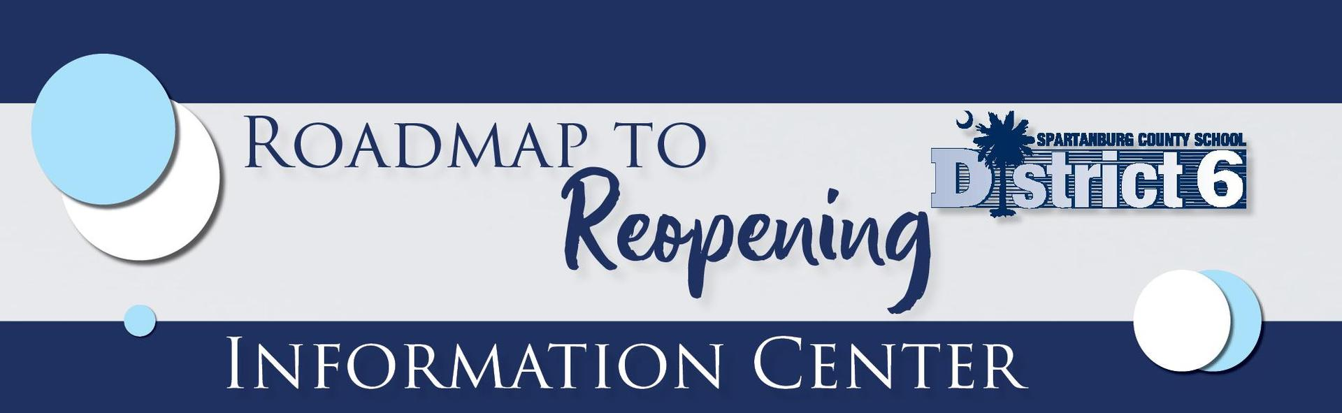 Roadmap to reopening information center