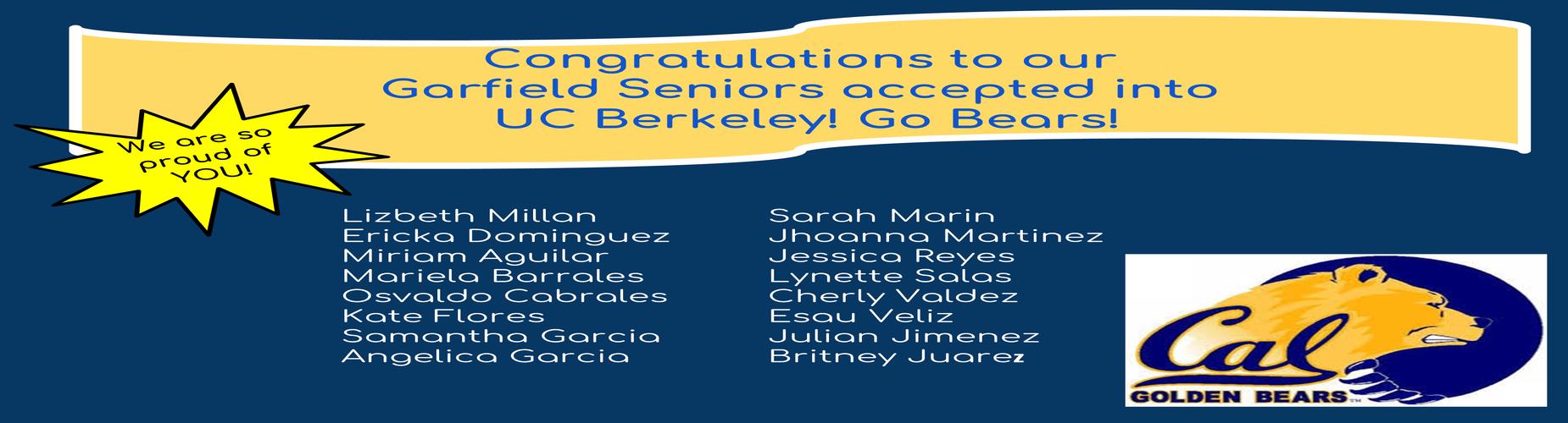 Congratulating Garfield Seniors Acceptance to UC Berkeley