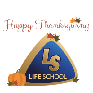 Happy Thanksgiving with Life School Logo and pumpkins